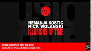 Nemanja Kostic & Nick Wolanski - Illusions of Time (Leonardo Glovibes Remix)