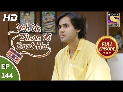 Yeh Un Dinon Ki Baat Hai - Ep 144 - Full Episode - 23rd March, 2018