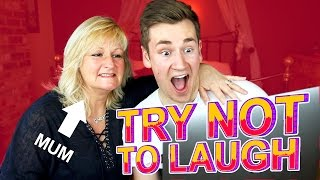TRY NOT TO LAUGH WITH MY MUM