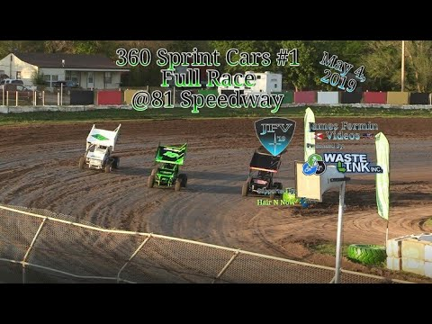 (360) Sprint Cars #7, Full Race, 81 Speedway, 05/04/19
