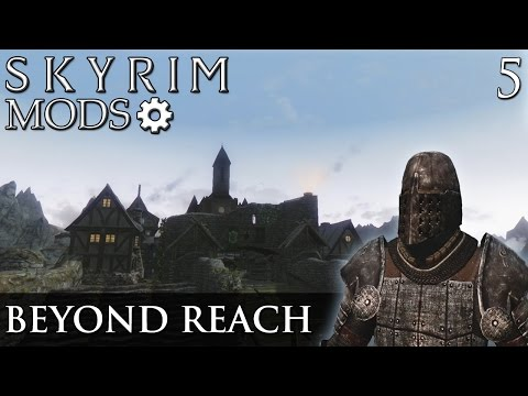Skyim Mods: Beyond Reach - Part 5