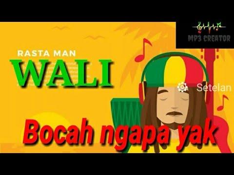 Bocah Ngapa Yak Versi WALI Reggae