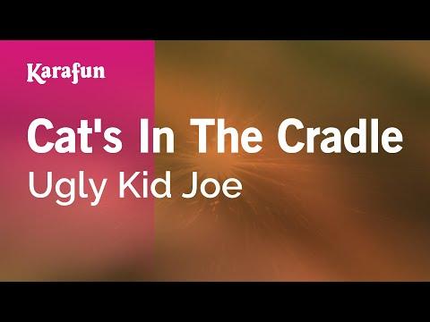 Karaoke Cat's In The Cradle - Ugly Kid Joe *