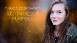 Justin Bieber- Purpose Cover by Magda Dąbkowska
