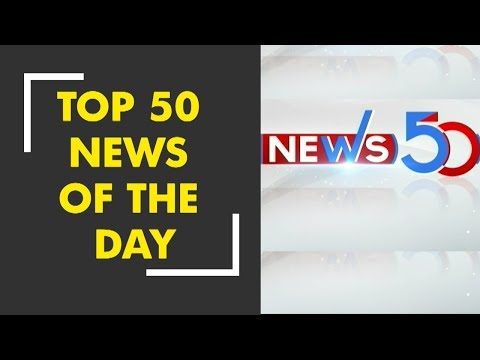 News50: Watch top news headlines of today, Dec. 06th, 2018 |