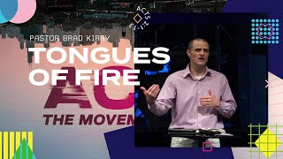 Tongues of Fire - Acts 2:1-13 - Pastor Brad Kirby