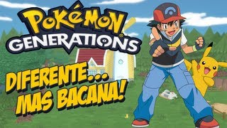 Pokémon: Generations #1 - Diferente... Mas Bacana!!