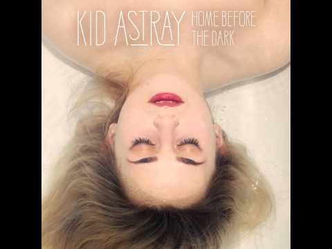 13 | Invisible - Kid Astray | Home Before the Dark (Deluxe Version)