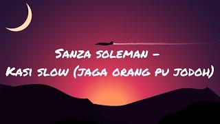 Download Sanza Soleman - Jangan terlalu laju mace we pace we (Kasi slow)(Jaga orang pu jodoh) (Lirik)