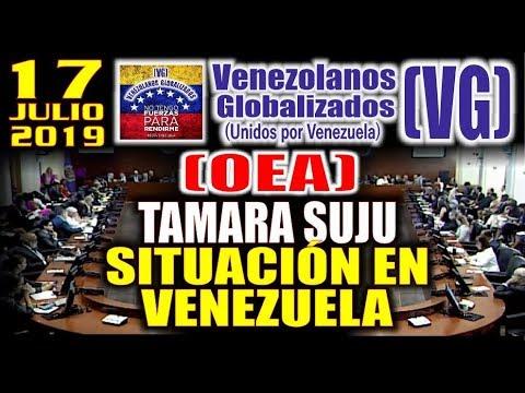 (17/7/19) –  0EĄ / TAMARA SUJU – ÐETALLA LA SlTUAClÓN EN VENEZUELA – (VG)