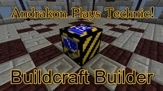 Buildcraft Builder - Andrakon Plays Technic! S2e9