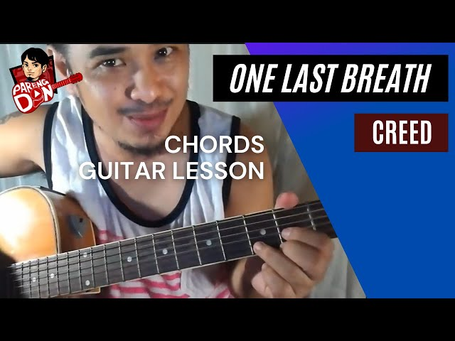 Guitar tutorial: One Last Breath - chords - CREED - Pareng Don ...