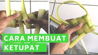 Cara Membuat Ketupat Dari Daun Kelapa [STEP BY STEP]