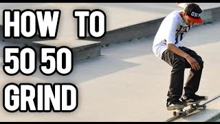 How to 50-50 Grind on a Curb
