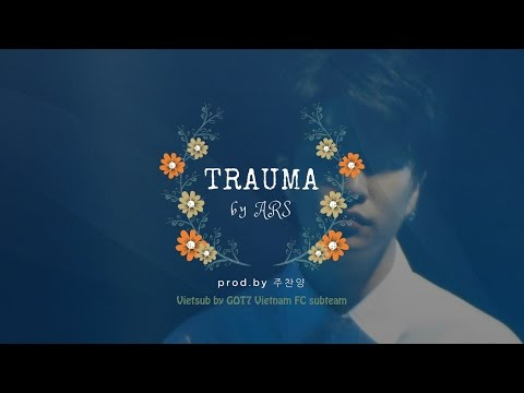 [VIETSUB/ROM] ARS (Youngjae - GOT7) - TRAUMA