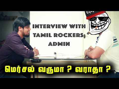 Mersal Release In Tamil Rockers Or Theatres : Interview With Tamil Rockers Admin | History Of T.R