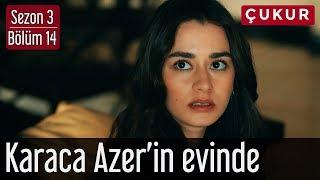 Çukur 3.Sezon 14.Bölüm - Karaca Azer'in Evinde