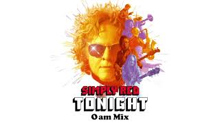 Simply Red - Tonight (0AM Mix) (Official Audio)