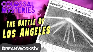 The Battle of Los Angeles | COLOSSAL MYSTERIES