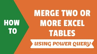 How to Merge Tẁo or More Excel Tables with Power Query