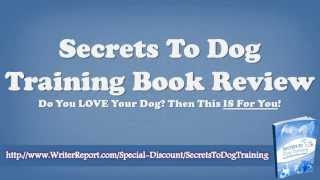 Secrets To Dog Training Book Reviews - Secrets To Dog Training Book By Daniel Stevens