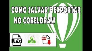 como salvar  exportar imagem no coreldraw JPG /PNG/ PDF E CDR