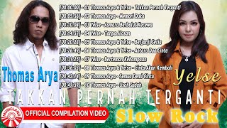 Thomas Arya & Yelse (Slow Rock) - Tak Kan Pernah Terganti [Official Compilation Video HD]