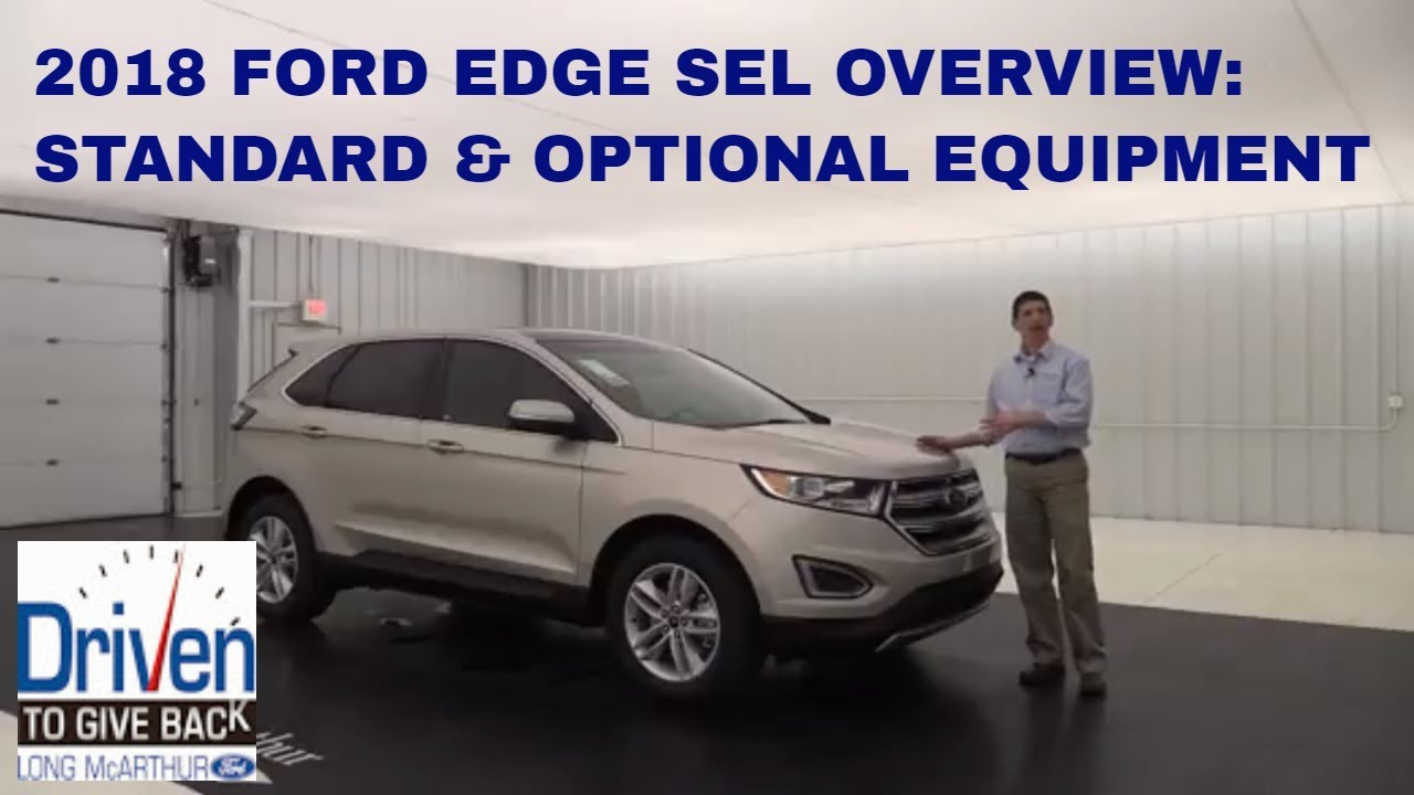 Ford Edge Sel Overview Standard Optional Equipment