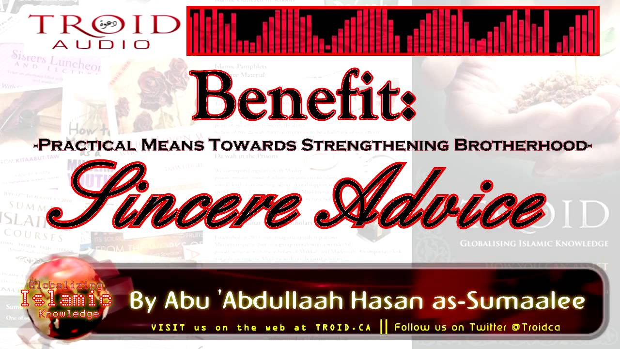 Benefit: Practical Means Towards Strengthening Brotherhood Series - Sincere Advice