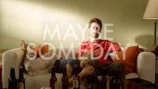Maybe Someday   Official Trailer HD