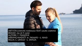 Carmine Maraucci Ft. Laura Sabrina - Ma Io Ti Amo