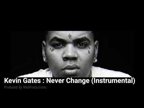 Kevin Gates - Never Change Instrumental