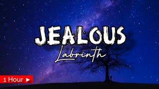 JEALOUS | LABRINTH | 1 HOUR LOOP | nonstop