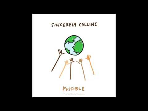 "Sincerely Collins - ""Possible"" OFFICIAL VERSION"