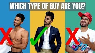 6 Types Of Guys Every Women Wants (You WILL Be Irresistible)