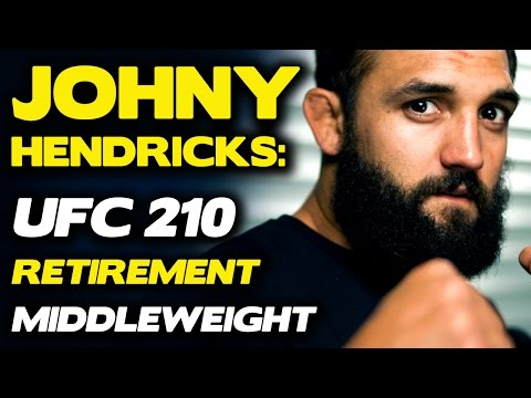 UFC Halifax: Johny Hendricks to Retire if Middleweight Debut is Unsuccessful