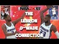 Nba 2k18 myteam super max the lebron james dwyane wade connection can t be stopped mp3