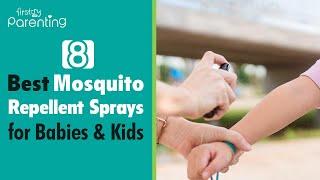 8 Best Mosquito Repellent Sprays for Babies & Kids