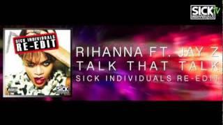 Rihanna feat. Jay Z - Talk That Talk (SICK INDIVIDUALS Re-edit)