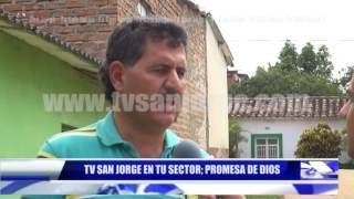 TV SAN JORGE EN TU BARRIO; PROMESA DE DIOS