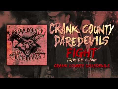 Crank County Daredevils - Fight (Official Track)