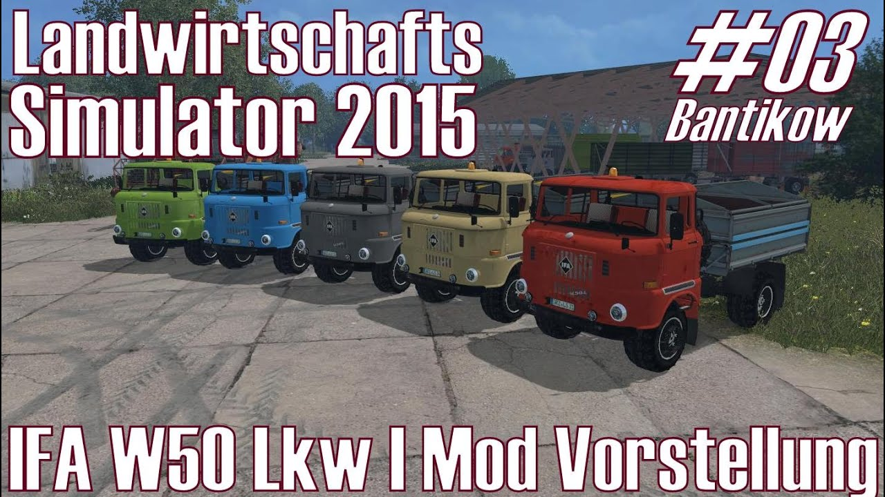 ls15 i bantikow 03 ifa w50 lkw i mod vorstellung landwirtschafts simulator 2015 deutsch hd. Black Bedroom Furniture Sets. Home Design Ideas