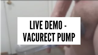LIVE PENIS PUMP DEMO: How to use the tightest Vacurect rings