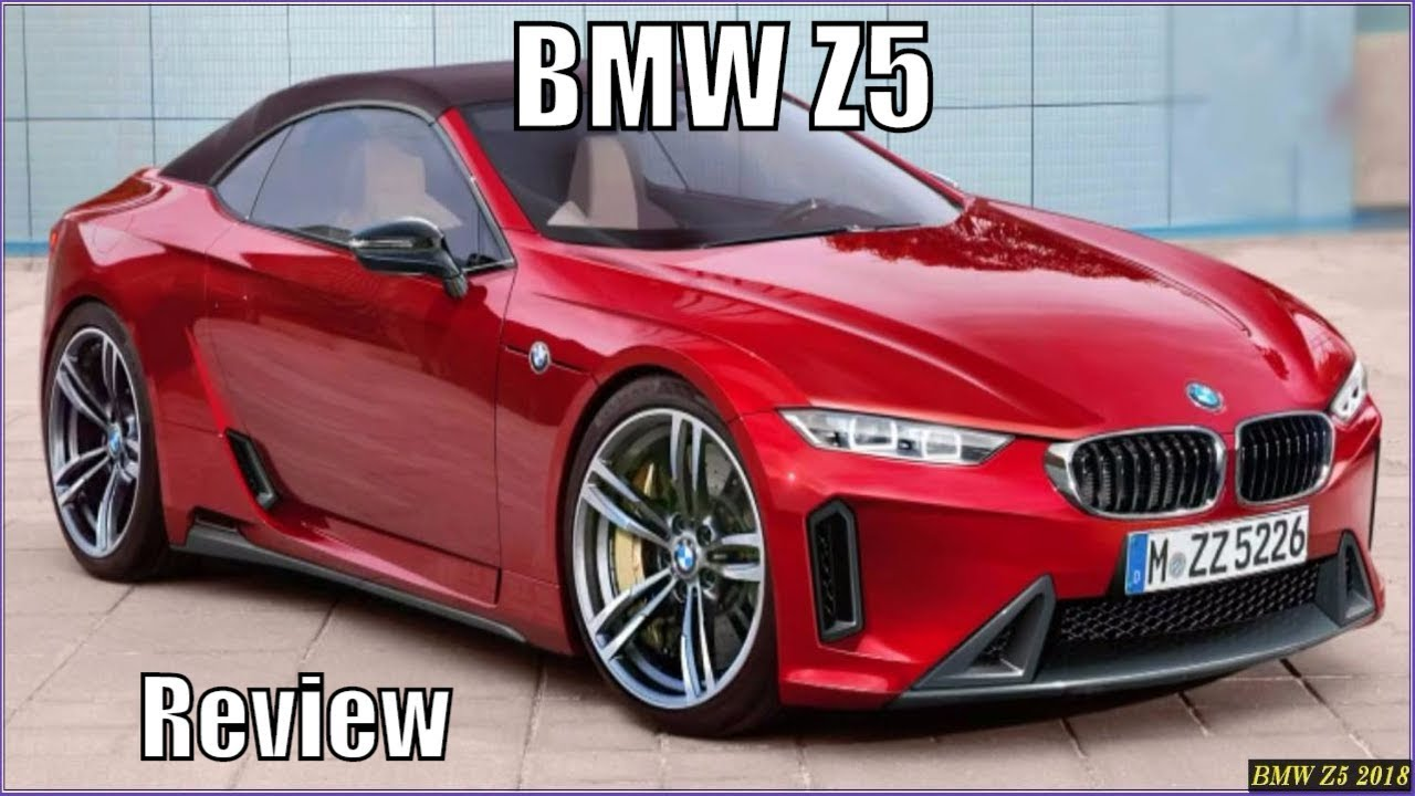 Bmw Z5 Release >> New BMW Z5 2019 Specs And Review - Interior Exterior - YouTube