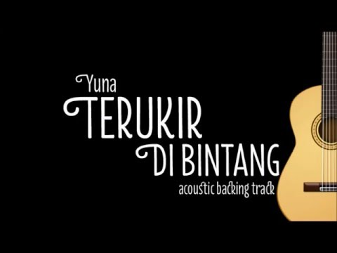 [Acoustic Karaoke] Terukir di Bintang - Yuna