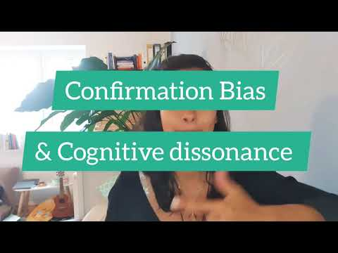 It's OK! Confirmation bias & Cognitive Dissonance