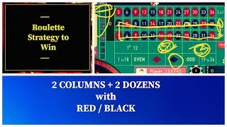 Roulette Strategy to Win with 2 column + 2 DOZENS with colour RED/ BLACK