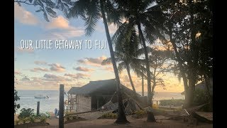 Our little getaway to Fiji