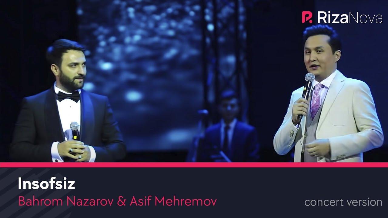 Bahrom Nazarov & Asif Mehremov - Insofsiz (VIDEO) 2019