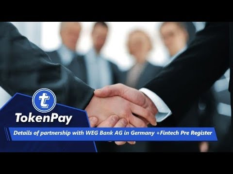 TokenPay l Details of partnership with WEG Bank AG in Germany + Pre-Register FinTech!